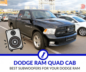 Best Subwoofers for Dodge Ram Quad Cab