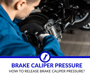 How to Release Brake Caliper Pressure?
