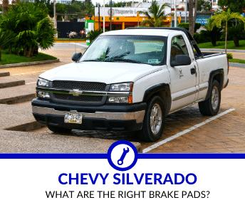 Best Brake Pads for Chevy Silverado