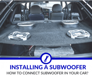 How to connect a subwoofer to your car